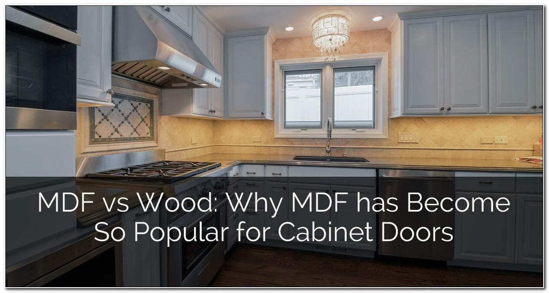 Mdf Kitchen Cabinet Doors Vs Wood