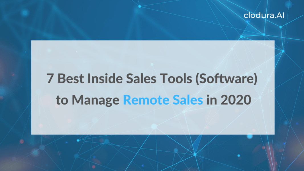 7 Best Inside Sales Tools (Software) to Manage Remote Sales in 2021