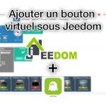 Ajouter un bouton virtuel sous Jeedom