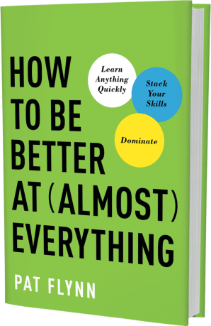 book cover - How to Be Better at (Almost) Everything by Pat Flynn