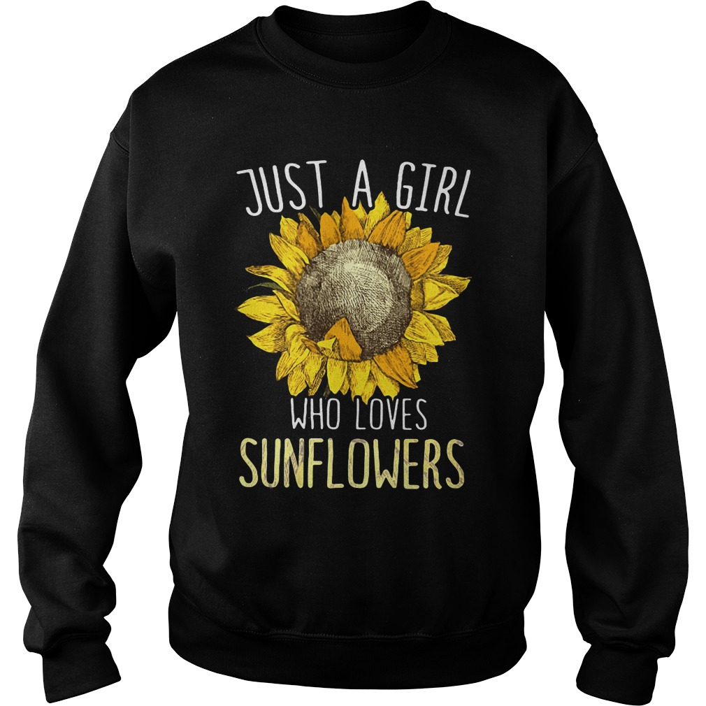 official just girl loves sunflowers sweatshirt - Just a girl who loves sunflowers shirt