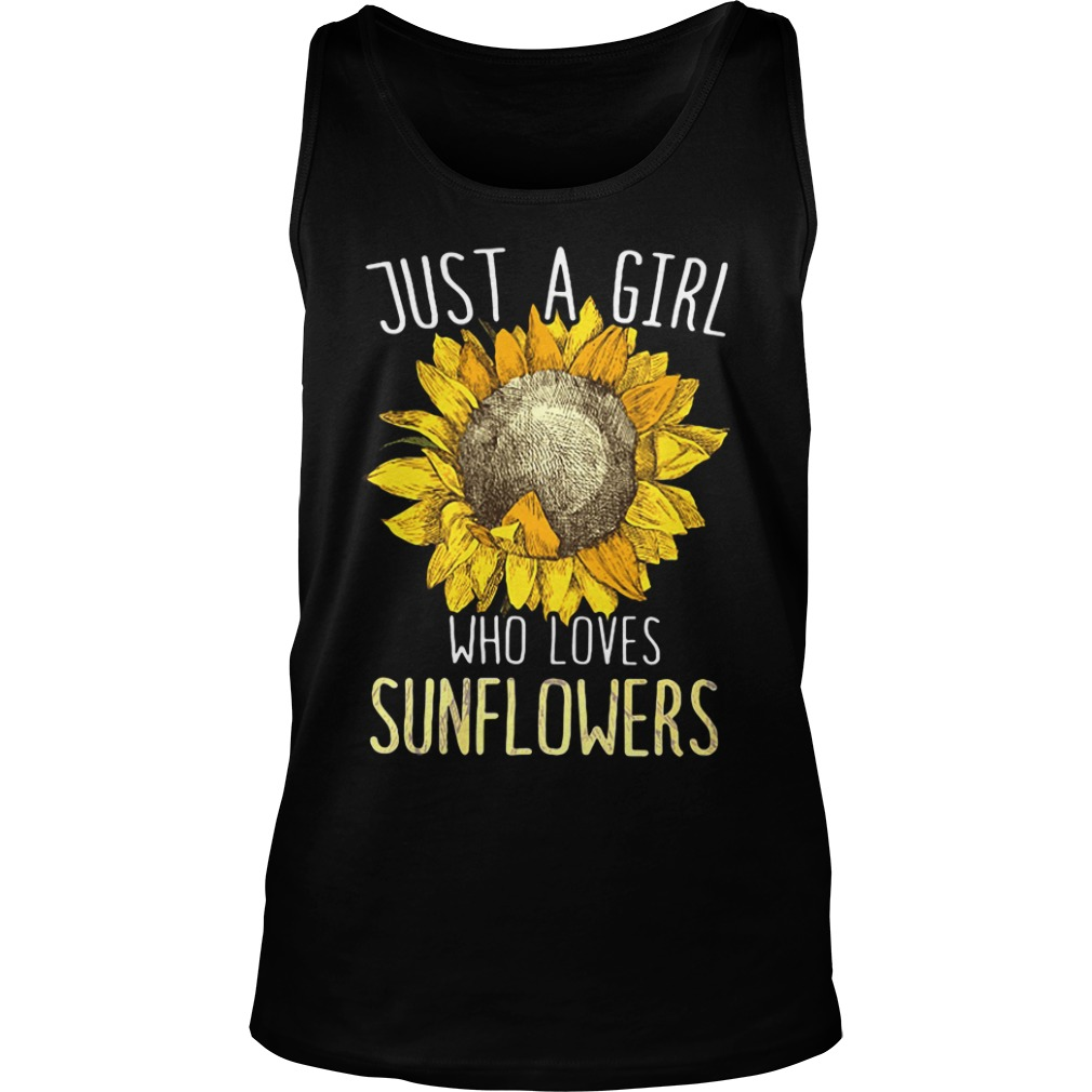 official just girl loves sunflowers tank top - Just a girl who loves sunflowers shirt