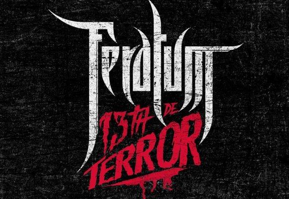 Todos los 13 son de terror con Feratum