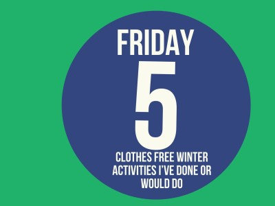 outdoor clothes free winter activities I've done or would do