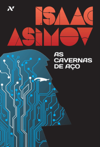 As_Cavernas_De_Aco Resenha | As cavernas de aço, Isaac Asimov