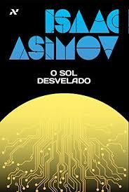 capa_o_sol_desvelado Resenha |O sol desvelado, de Isaac Asimov