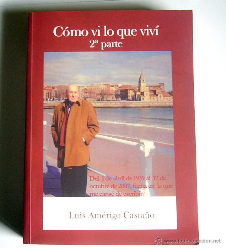 Libros de segunda mano: COMO VI LO QUE VIVÍ ( 2ª PARTE ) - LUIS AMERIGO CASTAÑO - Foto 1 - 52125499