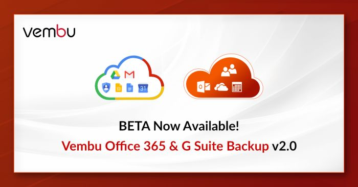 Vembu Office 365 & G Suite Backup v2.0 (Beta) Now Available