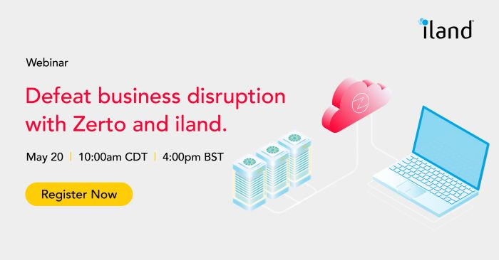 Webinar: Defeat business disruption with Zerto and iland