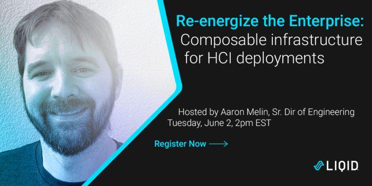 Webinar: Re-energize the Enterprise – Composable infrastructure for HCI deployments