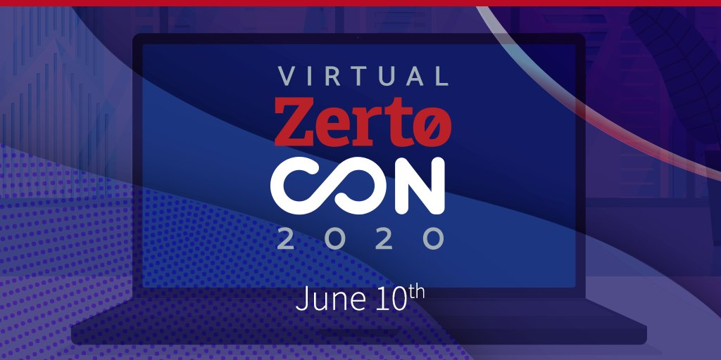 ZertoCON 2020 Annual IT Resilience Conference Goes Virtual to Showcase 'IT Resilience NOW'