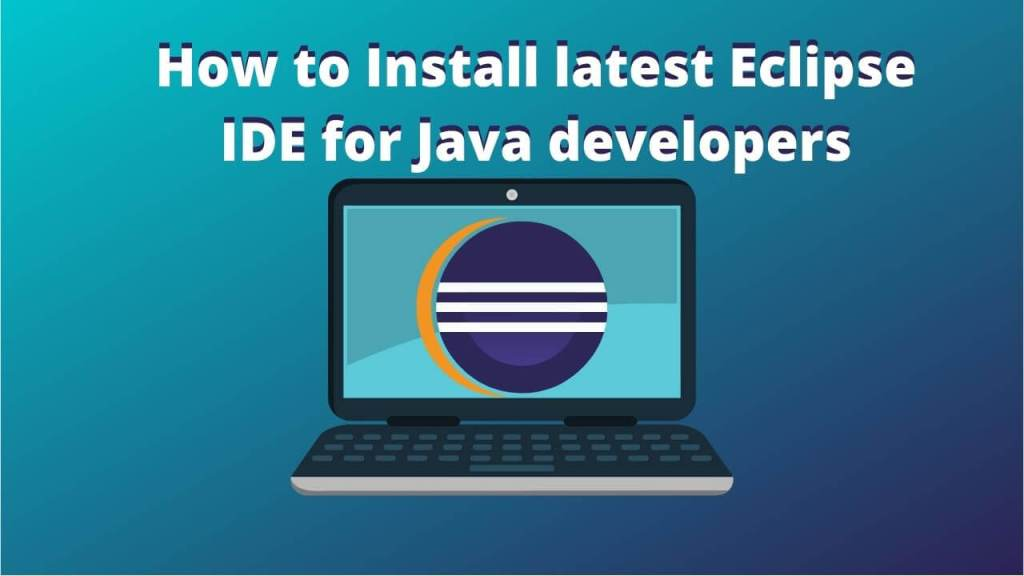 How to install Eclipse IDE in windows 10