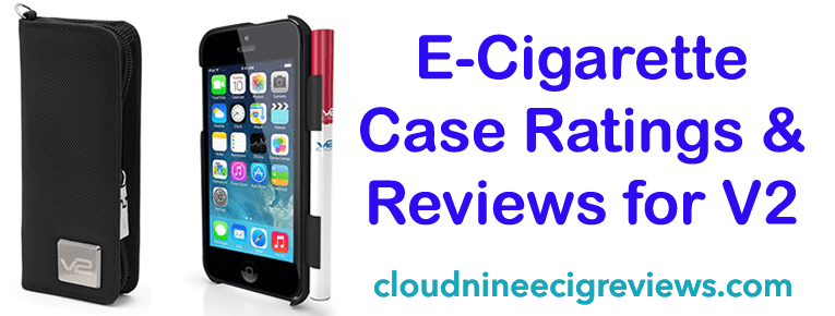 E-Cigarette Case Ratings & Reviews for V2 Ecig cases iphone and soft case