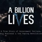 A Billion Lives – Big Pharma and Media Lies About Ecigs Exposed in New Documentary