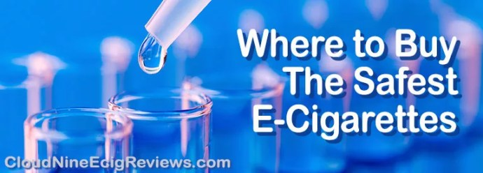 Where to Buy the Safest E-Cigarettes