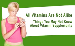 All Vitamins are Not Alike-featured image