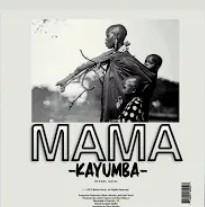 Photo of Audio Kayumba – MAMA mp3 Download