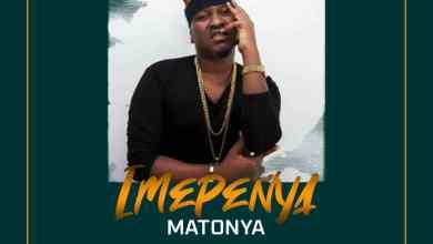 Photo of (New Audio) Matonya – IMEPENYA Mp3 Download