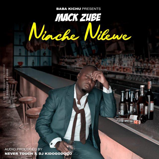 AUDIO: Mack Zube - NIACHE NILEWE
