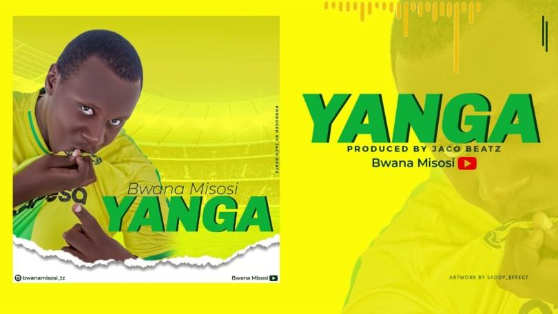 Audio: Bwana Misosi – YANGA Download