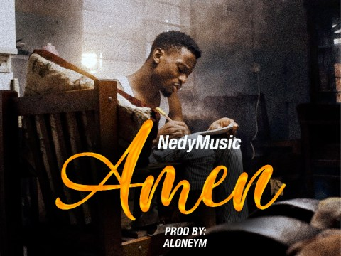 AUDIO: Nedy Music - AMEEN Mp3 DOWNLOAD