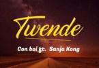 AUDIO: Conboi Ft Sanja Kong – TWENDE Mp3 Download