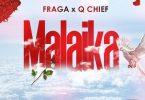 AUDIO: Q chief X Fraga – MALAIKA Mp3 DOWNLOAD