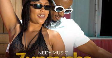 Nedy Music – Zungusha Mp3 Download