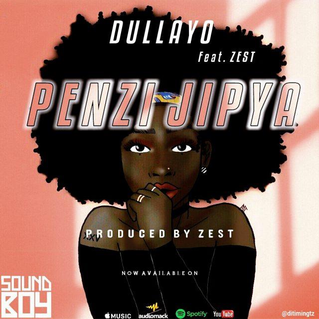 Dullayo Ft Zest – Penzi Jipya Mp3 Download AUDIO