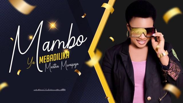 AUDIO: Martha Mwaipaja – Mambo Yamebadilika Mp3 Download