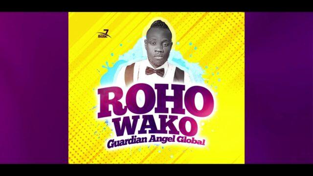 AUDIO: Guardian Angel – Roho Wako Mp3 Download