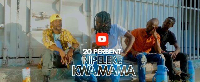 VIDEO: 20 Percent – Nipeleke kwa Mama Mp4 Download