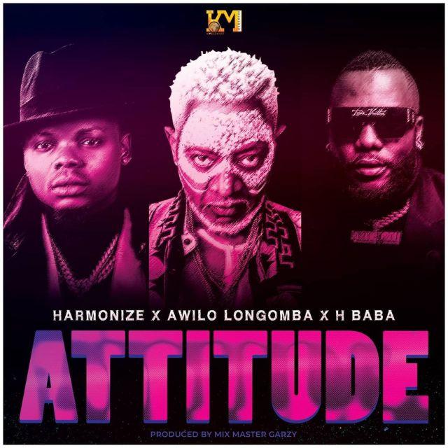 AUDIO: Harmonize Ft Awilo Longomba & H.Baba - ATTITUDE Mp3 Download