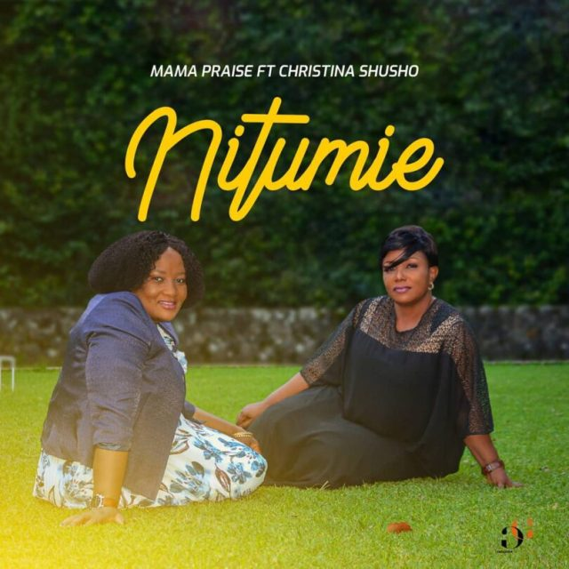 AUDIO: Mama Praise Ft Christina Shusho - Nitumie Mp3 Download