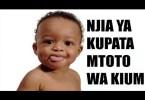 Jinsi Nilivyofanikiwa Kupata Mtoto Wa Kiume Baada Ya Kuhangaika Kwa Muda Mrefu