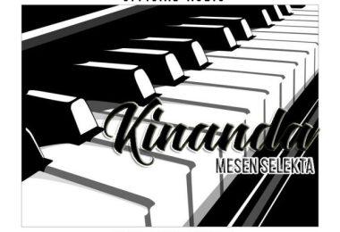 AUDIO: Mesen Selekta - Kinanda Mp3 Download