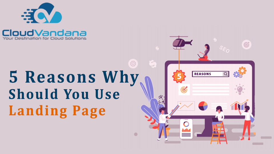 5 Reason Why Should You Use Landing Page