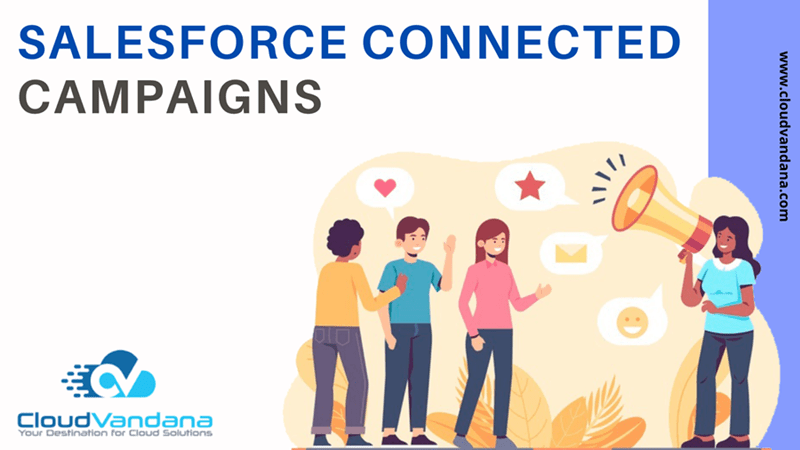 TIPS FOR SALESFORCE CONNECTED CAMPAIGNS
