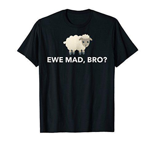 Ewe Mad, Bro? Funny Sheep Pun T-Shirt For Sheep Lovers