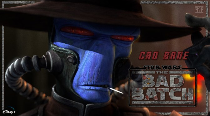 Star Wars The Bad Batch Cad Bane Character Poster Featured