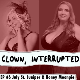 Clown Interrupted with KiKi Maroon Ep 6 July and Honey