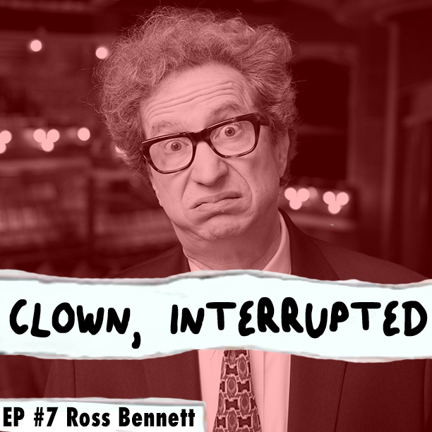Clown Interrupted with KiKi Maroon Ep 7 Ross Bennett