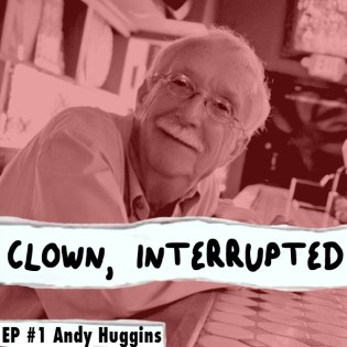 #1 Clown Interrupted with KiKi Maroon Andy Huggins