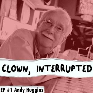 #1 Clown Interrupted with KiKi Maroon Andy Huggins