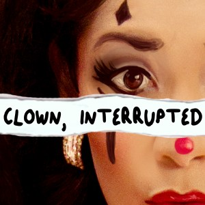 KiKi Maroon's podcast artwork for Clown, Interrupted