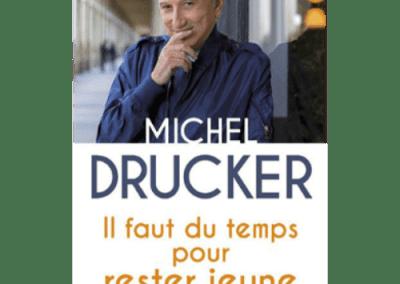 Livre : Il faut du temps pour rester jeune, Michel Drucker