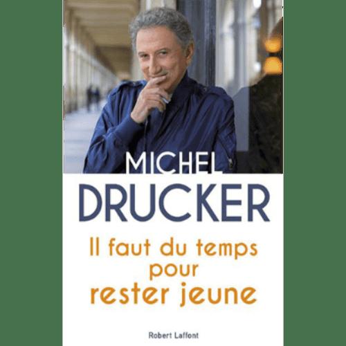Michel Drucker - Il faut du temps pour rester jeune - editions Robert Laffont