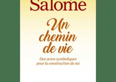 Livre : Un Chemin de Vie, Jacques Salomé et Valéria Salomé