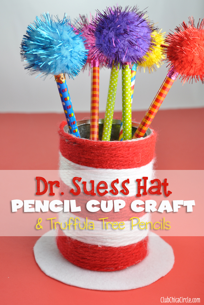 Dr Suess Hat Pencil Cup Easy Craft Idea With Truffula Tree Pencils