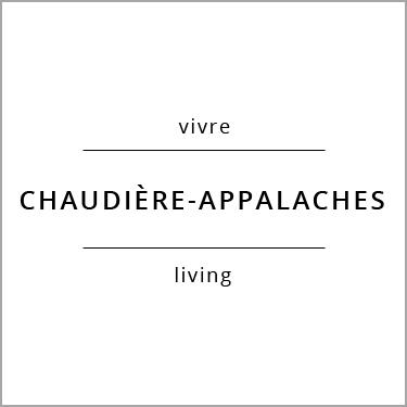 Vivre Chaudière-Appalaches Living